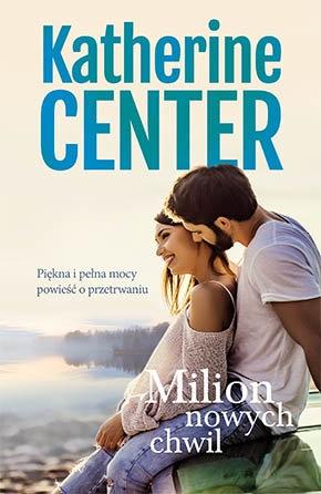 Milion nowych chwil - Katherine Center | okładka