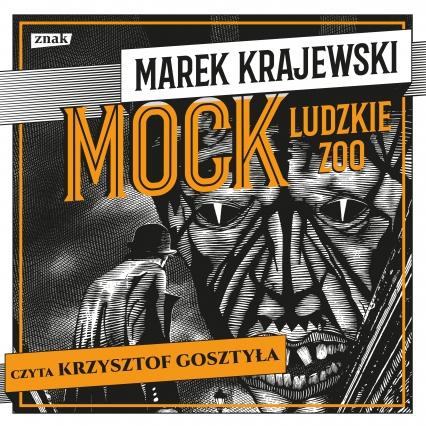 Mock. Ludzkie zoo - audiobook na CD - Marek Krajewski | okładka