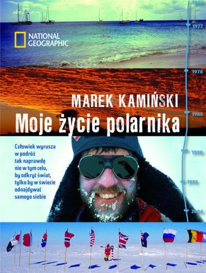 Moje życie polarnika  - Marek Kamiński | okładka