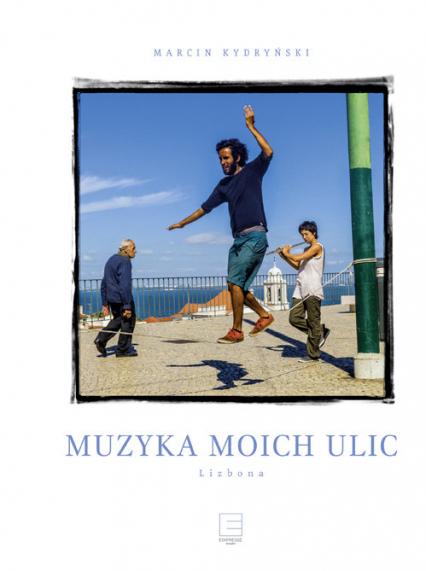 Muzyka moich ulic. Lizbona - Marcin Kydryński | okładka