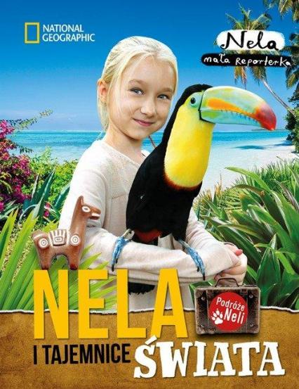 Nela i tajemnice świata  - Nela Mała reporterka | okładka