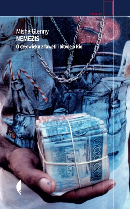 Nemezis. O człowieku z faweli i bitwie o Rio - Misha Glenny | okładka