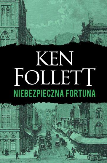 Niebezpieczna fortuna - Ken Follett | okładka