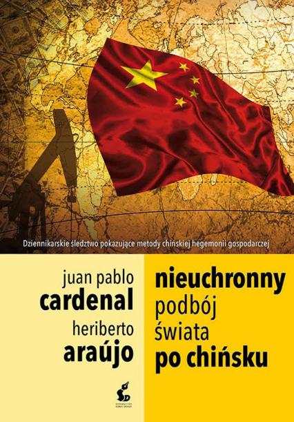 Nieuchronny podbój świata po chińsku - Araujo Heriberto, Cardenal Juan Pablo | okładka