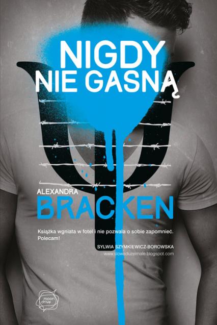 Nigdy nie gasną - Alexandra Bracken | okładka