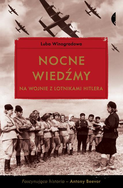 Nocne wiedźmy na wojnie z lotnikami Hitlera - Luba Winogradowa | okładka