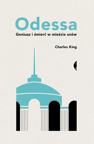 Odessa. Geniusz i śmierć w mieście snów - Charles King | okładka