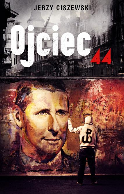 Ojciec '44 - Jerzy Ciszewski | okładka