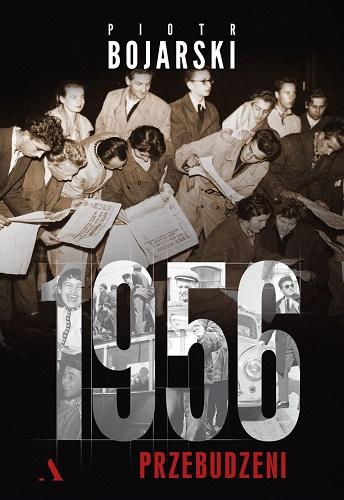 1956. Przebudzeni - Piotr Bojarski | okładka