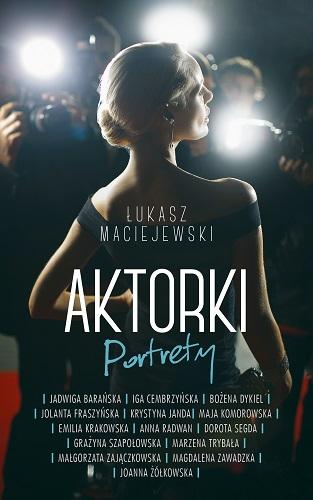 Aktorki. Portrety  - Łukasz Maciejewski  | okładka