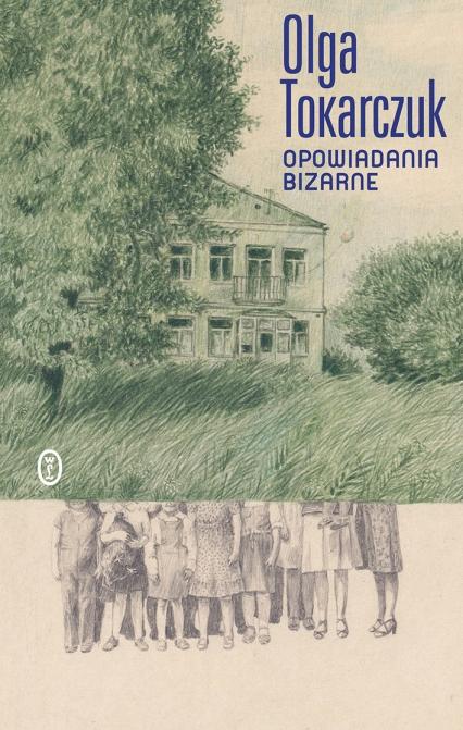 Opowiadania bizarne - Olga Tokarczuk | okładka