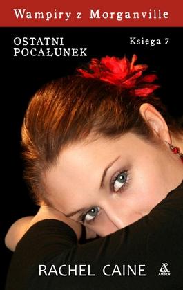 Wampiry z Morganville. Księga 7. Ostatni pocałunek - Rachel Caine | okładka