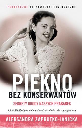 Piękno bez konserwantów - Aleksandra Zaprutko-Janicka | okładka