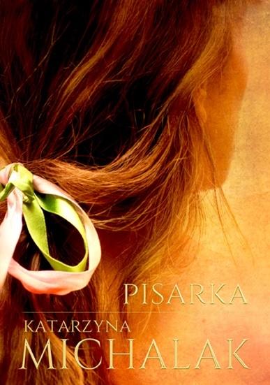 Pisarka - Katarzyna Michalak | okładka