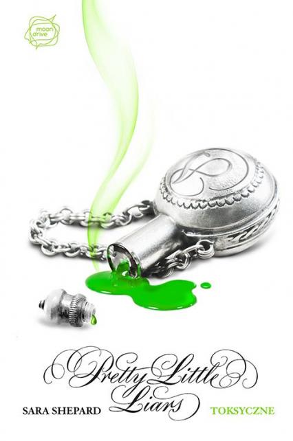 Toksyczne. Pretty Little Liars 15 - Sara Shepard | okładka