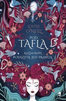 Pod Taflą - Louise Oneill | okładka