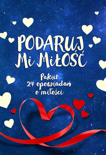 Podaruj mi miłość. Pakiet 24 opowiadań o miłości - zebrała Stephanie Perkins | okładka
