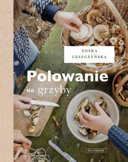 Polowanie na grzyby - Zośka Leszczyńska | okładka