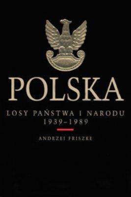 Polska Losy państwa i narodu 1939-89 - Friszke Andrzej | okładka
