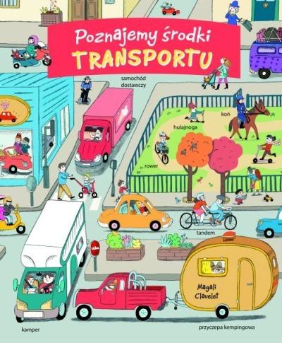 Poznajemy środki transportu - Clavelet Magali | okładka