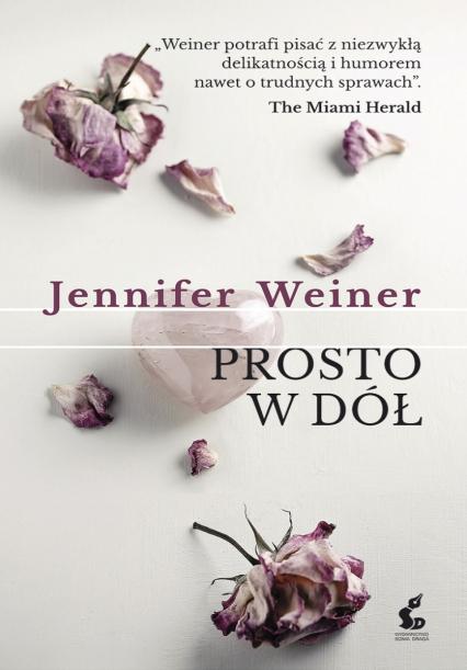 Prosto w dół - Jennifer Weiner   okładka