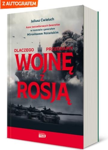 Dlaczego przegramy wojnę z Rosją - Juliusz Ćwieluch, Mirosław Różański  | okładka
