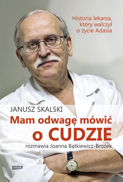 Mam odwagę mówić o cudzie - Janusz Skalski | okładka