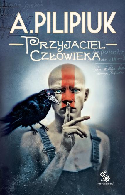 Przyjaciel człowieka  - Andrzej Pilipiuk | okładka