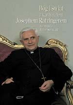 Bóg i świat. Z kardynałem Josephem Ratzingerem rozmawia Peter Seewald - Peter Seewald, kard. Joseph Ratzinger  | okładka