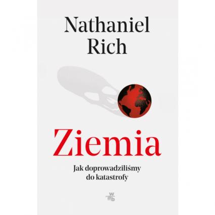 Ziemia Jak doprowadziliśmy do katastrofy - Nathaniel Rich   okładka