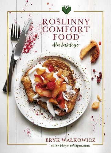 Roślinny Comfort Food dla każdego - Eryk Wałkowicz | okładka