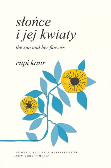 Słońce i jej kwiaty. The Sun and Her Flowers - Rupi Kaur | okładka