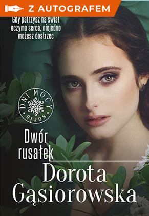 Dwór rusałek. Seria DNI MOCY z autografem - Gąsiorowska Dorota   okładka