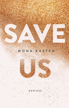 Save us  - Mona Kasten | okładka