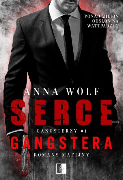 Gangsterzy T.1 Serce gangstera - Anna Wolf | okładka