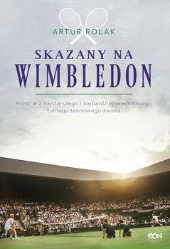 Skazany na Wimbledon - Artur Rolak | okładka