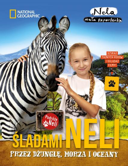 Śladami Neli przez dżunglę, morza i oceany - Nela Mała reporterka | okładka