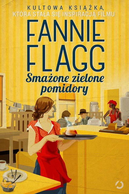 Smażone zielone pomidory - Fannie Flagg | okładka