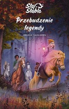 Star Stable. Przebudzenie legendy - Helena Dahlgren | okładka