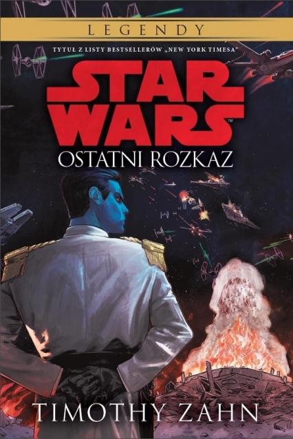 STAR WARS Ostatni rozkaz Tom 3  - Timothy Zahn | okładka