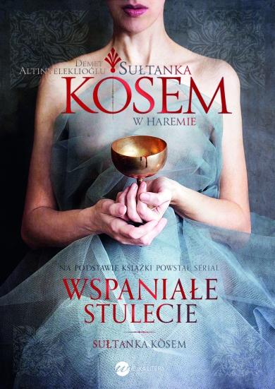 Sułtanka Kösem. Księga 1. W haremie - Demet Altınyeleklioğlu | okładka
