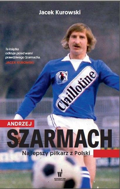 Andrzej Szarmach - Jacek Kurowski, Andrzej Szarmach  | okładka