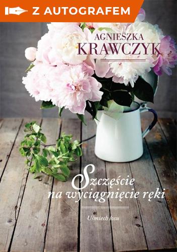 Uśmiech losu Tom 3 Szczęście na wyciągnięcie ręki - Agnieszka Krawczyk | okładka