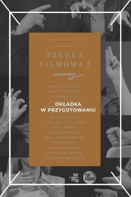 Szkoła filmowa II - Kinga Burzyńska | okładka