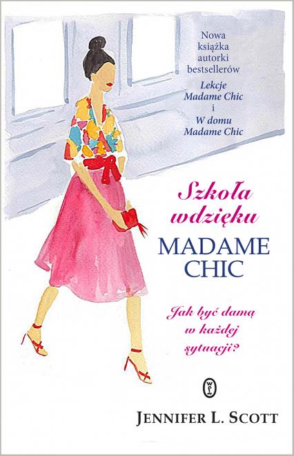 Szkoła wdzięku Madame Chic - Jennifer L. Scott | okładka