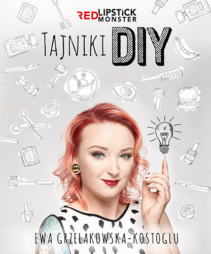 Tajniki DIY z Red Lipstick Monster - Ewa Grzelakowska-Kostoglu | okładka