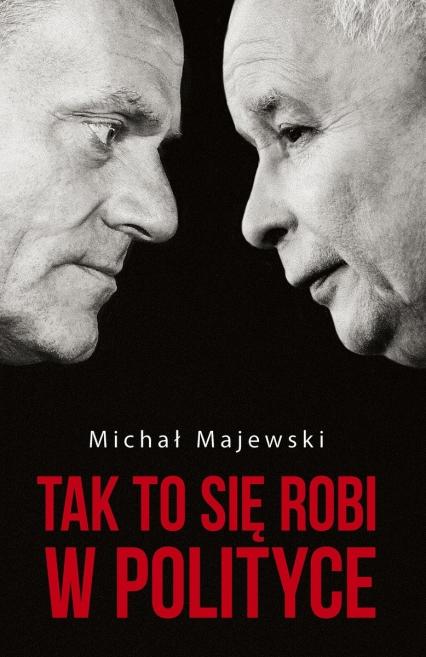 Tak to się robi w polityce - Michał Majewski | okładka