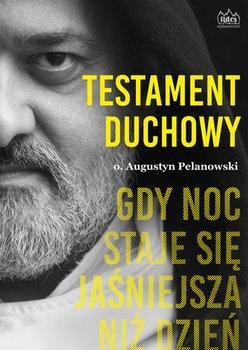 Testament duchowy. Gdy noc staje się jaśniejsza niż dzień - Pelanowski Augustyn | okładka