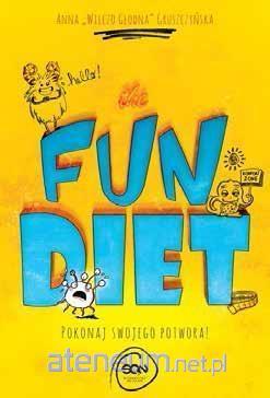 The fun diet. Zwalcz swojego potwora - Anna Gruszczyńska | okładka