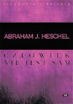 Człowiek nie jest sam. Filozofia religii - Abraham Joshua Heschel  | okładka